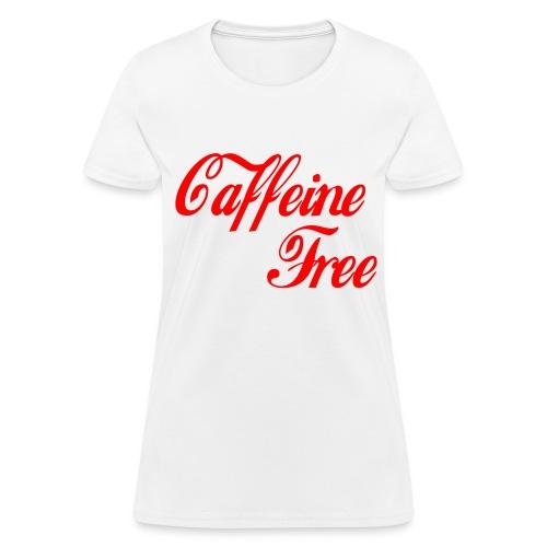 Caffeine free - Women's T-Shirt