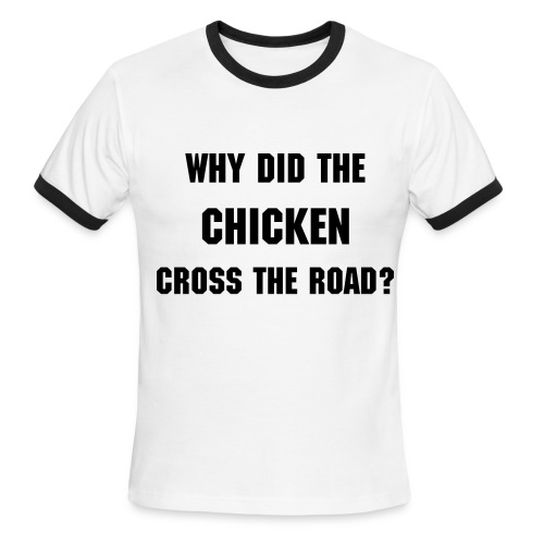 why did the chicken... - Men's Ringer T-Shirt