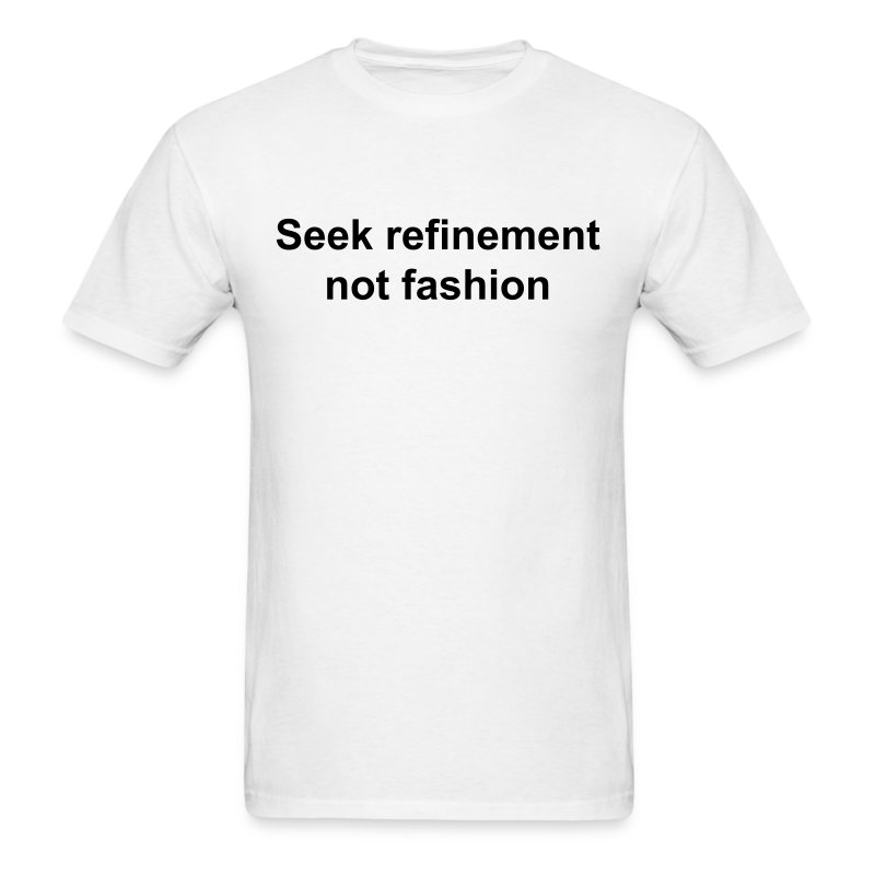 Refinement - Men's T-Shirt