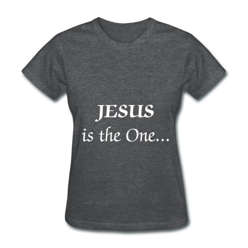 JESUS is the One...TELL Somebody! - Women's T-Shirt