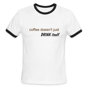 coffee doesn't... - Men's Ringer T-Shirt