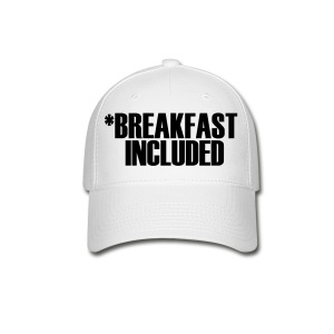 Breakfast included - Baseball Cap