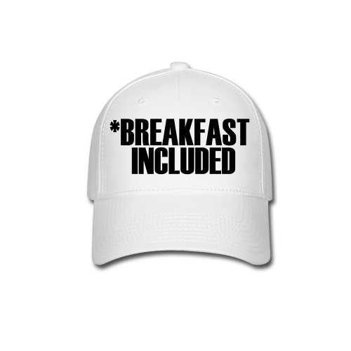 Breakfast included - Baseball Cap