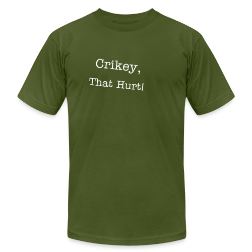 Crikey, That Hurt T-Shirt - Olive - Men's Fine Jersey T-Shirt