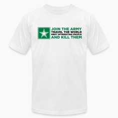 White Join the Army & Kill People (2c) T-Shirts