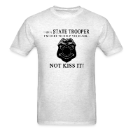 T-Shirts ~ Men's T-Shirt ~ I AM A STATE TROOPER