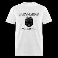 T-Shirts ~ Men's T-Shirt ~ I AM A POLICE OFFICER