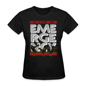 In Case of Emergency BREAK! - Women's T-Shirt