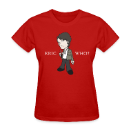 Women's T-Shirts ~ Women's T-Shirt ~ ERIC WHO - Women's Standard Weight