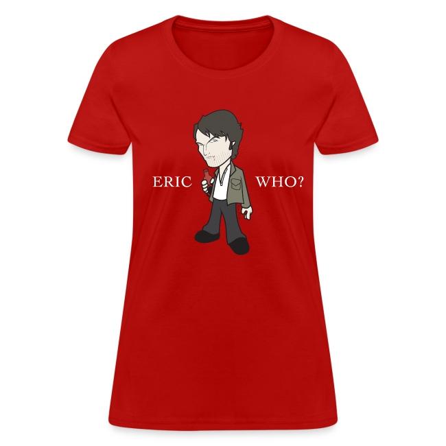 ERIC WHO - Women's Standard Weight