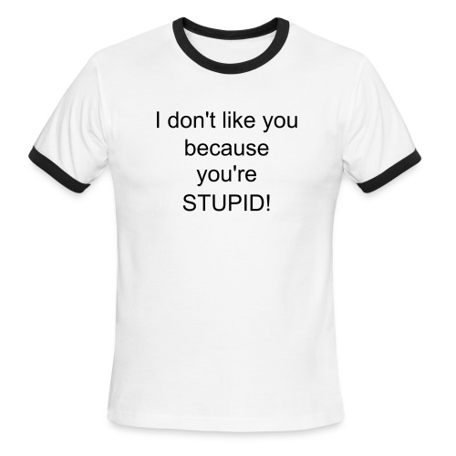 Stupid - Men's Ringer T-Shirt