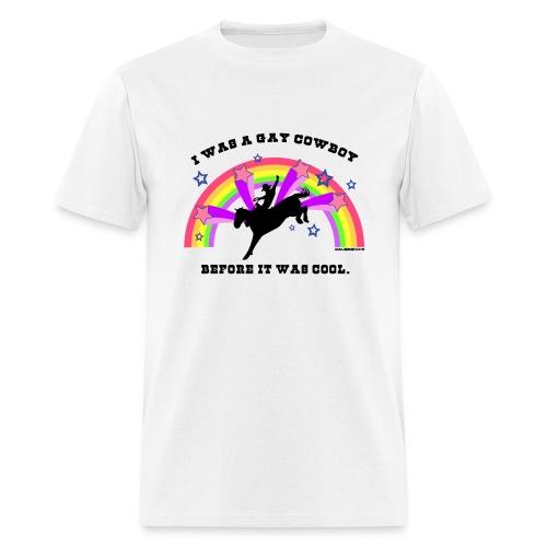I Was a Gay Cowboy Before It Was Cool T-Shirt (Men's Standard Tee) - Men's T-Shirt