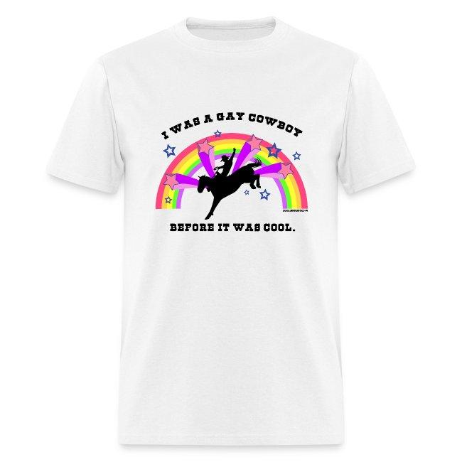 pretty nice 6971d 6a6a3 I Was a Gay Cowboy Before It Was Cool T-Shirt (Men's Standard Tee) | Men's  T-Shirt