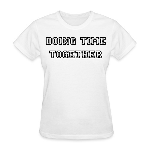 Doing Time Together Tee - Women's T-Shirt