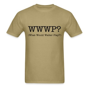 What Would Walter Play? t-shirt - Men's T-Shirt