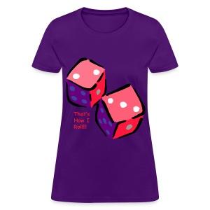 That's How I Roll - Women's T-Shirt
