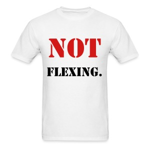 NOT FLEXING. T-Shirt - Men's T-Shirt