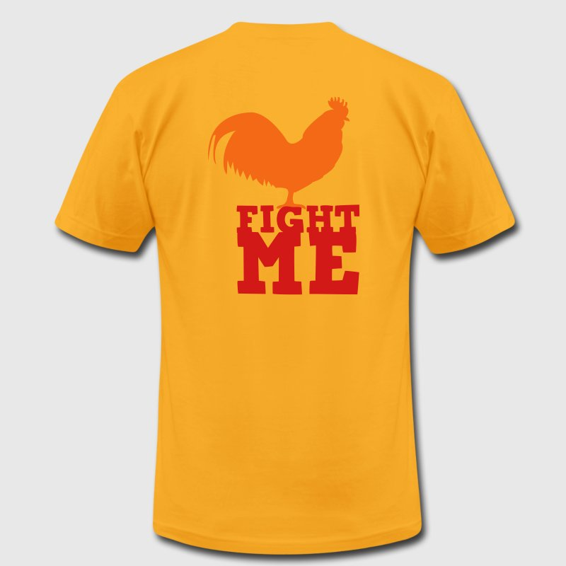 Gold Fight me T-Shirts - Men's T-Shirt by American Apparel