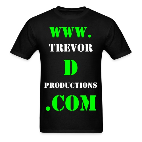 www.Trevordproductions.com Shirt - Men's T-Shirt