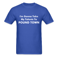 T-Shirts ~ Men's T-Shirt ~ Talents to Pound Town