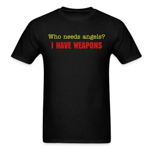 who needs angels - Men's T-Shirt