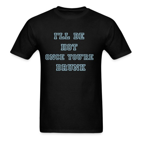 Drunk and Hot - Men's T-Shirt