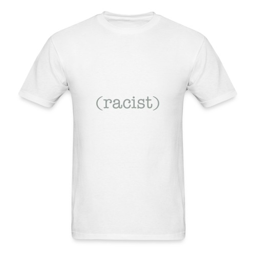 RACIST - Men's T-Shirt
