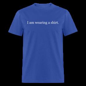 I am wearing a shirt. ~ 351