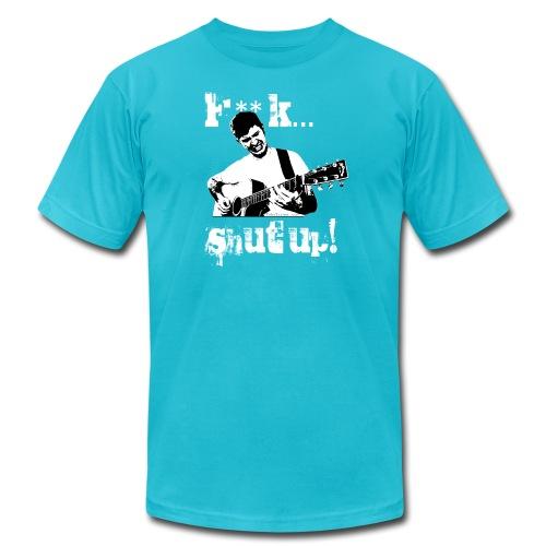 F**K... Shut Up! - AMERICAN APPAREL - Men's  Jersey T-Shirt