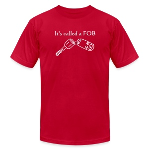 It's Called a Fob. - AMERICAN APPAREL - Men's T-Shirt by American Apparel