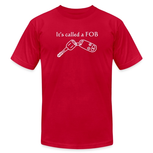 It's Called a Fob. - AMERICAN APPAREL - Men's Fine Jersey T-Shirt