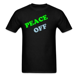 PEACE OFF - Men's T-Shirt
