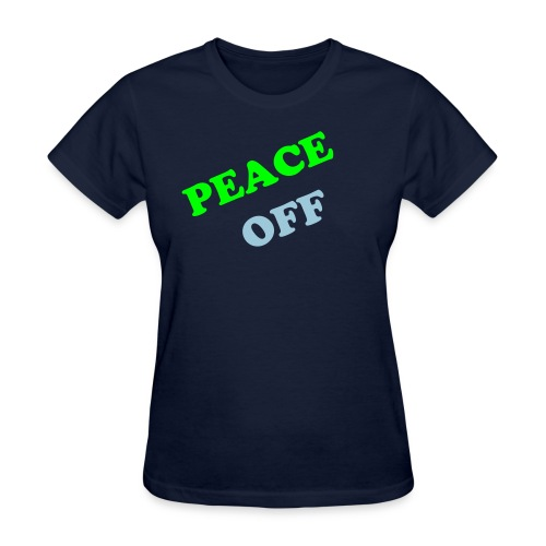 PEACE OFF (Women) - Women's T-Shirt