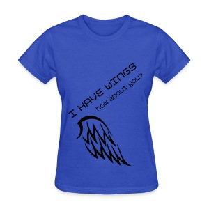 I Have Wings T-Shirt (Women's) - Women's T-Shirt