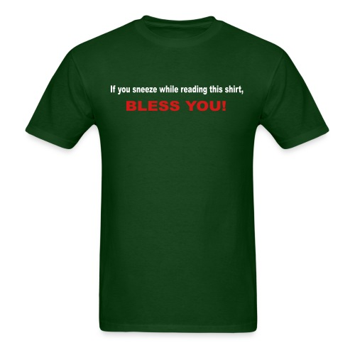 If you sneeze while reading this shirt... - Men's T-Shirt