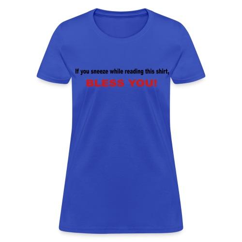 If you sneeze... (Women) - Women's T-Shirt