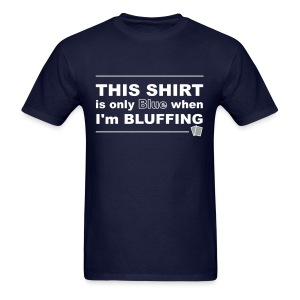 BLUE when BLUFFING - Men's T-Shirt