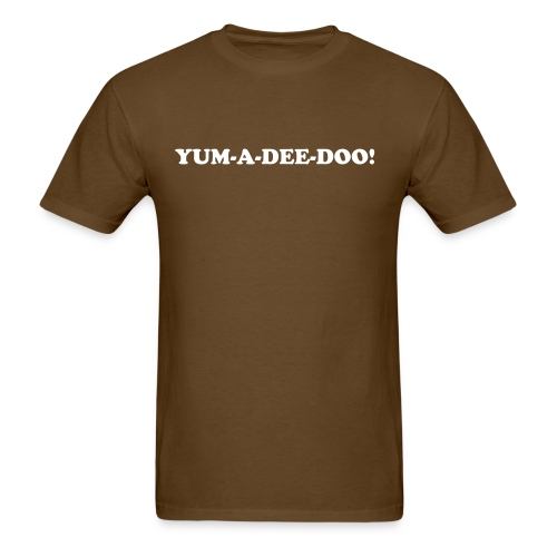 YUM-A-DEE-DOO! - Men's T-Shirt