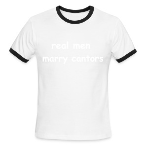 RealMenMarryCantors - green/white - men's sizes - Men's Ringer T-Shirt