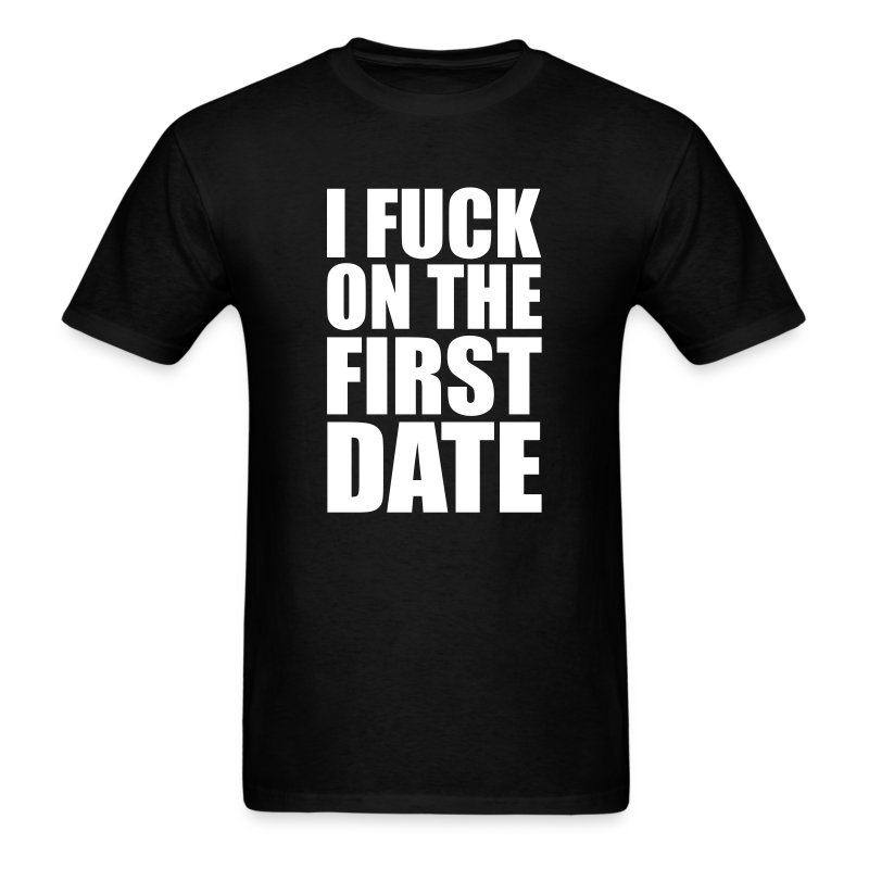 I Fuck On First Date Shirt 63