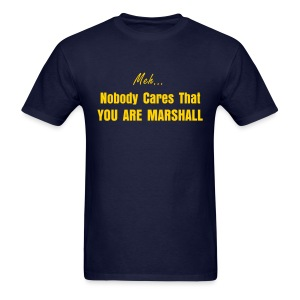Nobody Cares you are Marshall - Men's T-Shirt