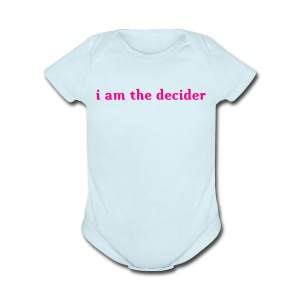 i am the baby decider - Short Sleeve Baby Bodysuit