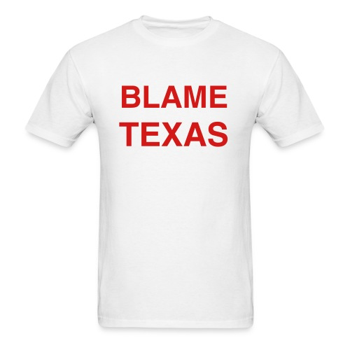 Blame Texas - Men's T-Shirt