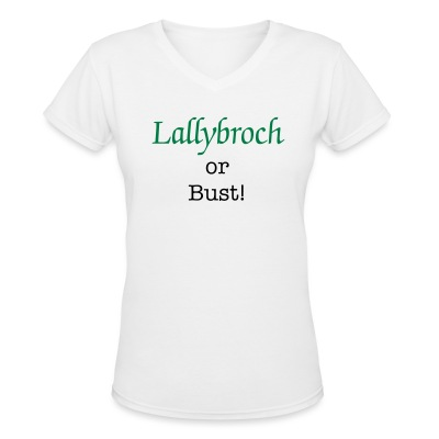Lallybroch or Bust - Women's V-Neck T-Shirt