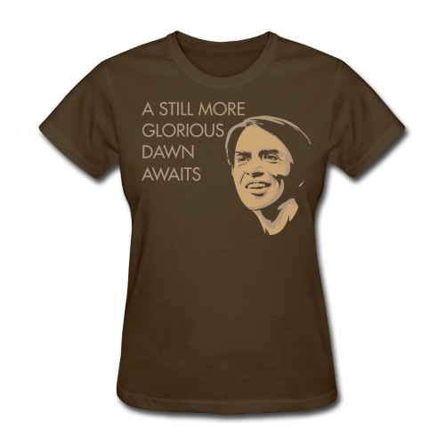 Carl Sagan - A Glorious Dawn - Women's T-Shirt
