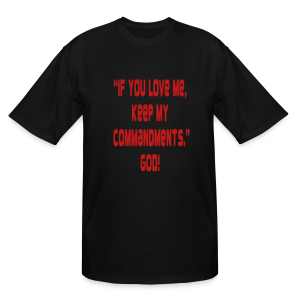 If you love me you will keep my commandments..God - Men's Tall T-Shirt