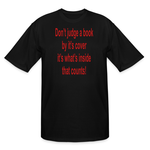 don't judge a book by it's cover.... - Men's Tall T-Shirt