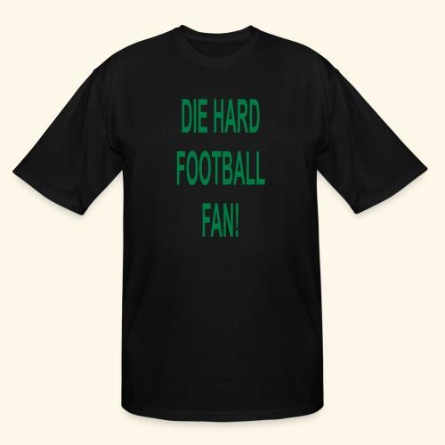 die hard football fan - Men's Tall T-Shirt
