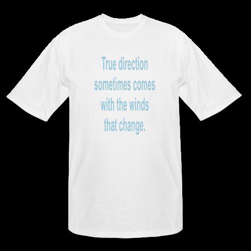 True direction.... - Men's Tall T-Shirt