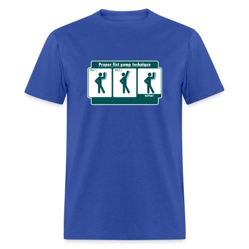 Proper Fist Pump Technique T-Shirt - Men's T-Shirt